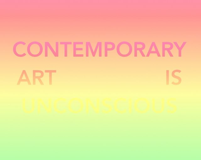 CONTEMPORARY ART IS UNCONSCIOUS 7.1 - Copy