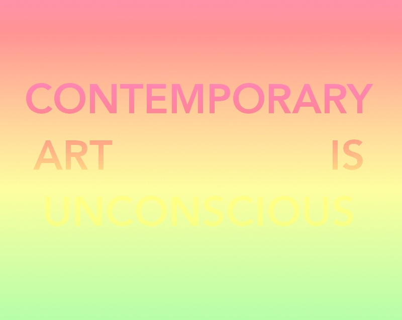 CONTEMPORARY ART IS UNCONSCIOUS 7.1 - Copy
