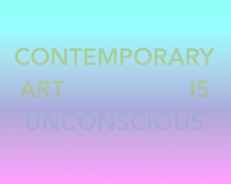 CONTEMPORARY ART IS UNCONSCIOUS 5.2-5.2-iii-i